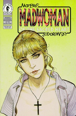 Madwoman of the Sacred Heart by Jean-Marc Lofficier, Randy Lofficier, Alejandro Jodorowsky, Mœbius