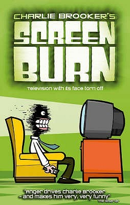 Screen Burn by Charlie Brooker, Graham Lineham