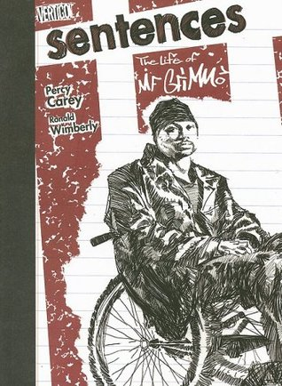 Sentences: The Life of MF Grimm by Percy Carey, Ron Wimberly