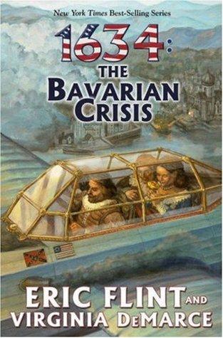 1634: The Bavarian Crisis by Virginia DeMarce, Eric Flint