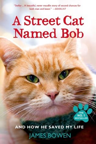 A Street Cat Named Bob: And How He Saved My Life by James Bowen