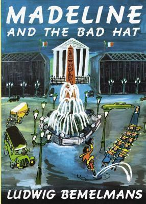 Madeline and the Bad Hat by Ludwig Bemelmans