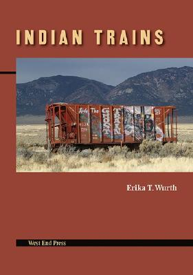 Indian Trains by Erika T. Wurth