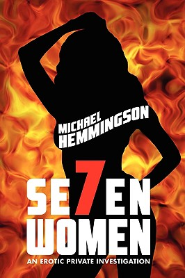 Seven Women: An Erotic Private Investigation by Michael Hemmingson