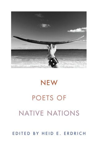 New Poets of Native Nations by Heid E. Erdrich
