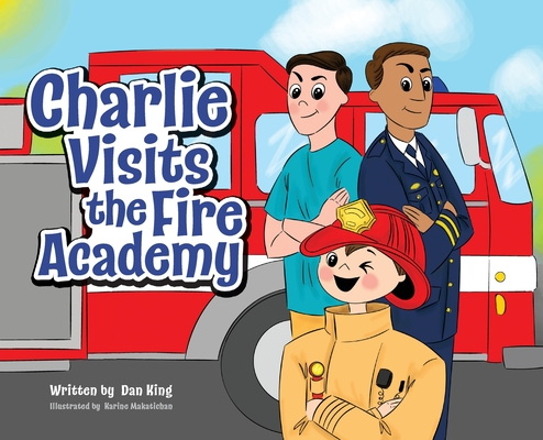 Charlie Visits the Fire academy by Dan King