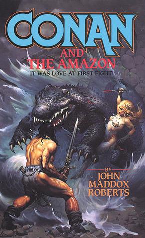 Conan and the Amazon by John Maddox Roberts