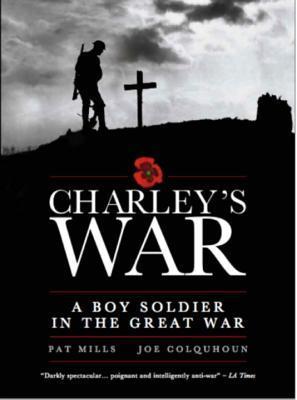 Charley's War - Omnibus by Joe Colquhoun, Pat Mills