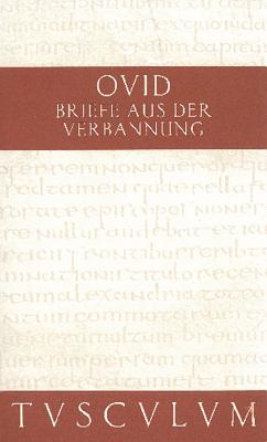 Briefe Aus Der Verbannung / Tristia. Epistulae Ex Ponto: Lateinisch - Deutsch by Ovid