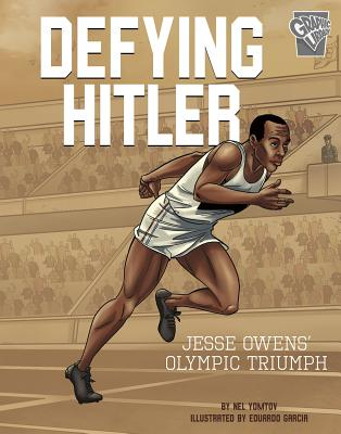 Defying Hitler: Jesse Owens' Olympic Triumph by Nel Yomtov