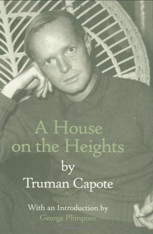 A House on the Heights by Truman Capote, George Plimpton