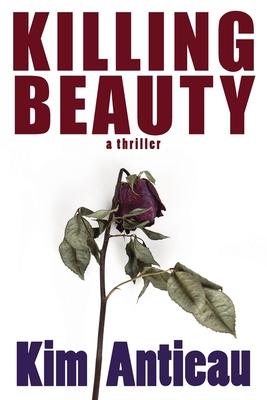 Killing Beauty by Kim Antieau