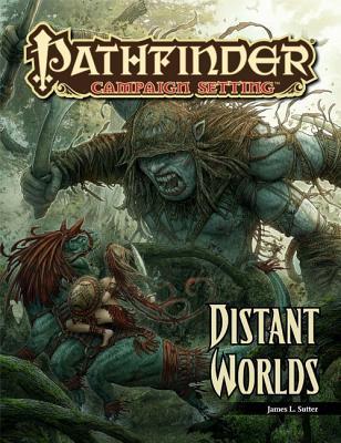 Pathfinder Campaign Setting: Distant Worlds by Mike Sass, James L. Sutter, Scott Purdy, Raven Mimura, Jean-Baptiste Reynaud, Kerem Beyit, Ilker Serdar Yildiz