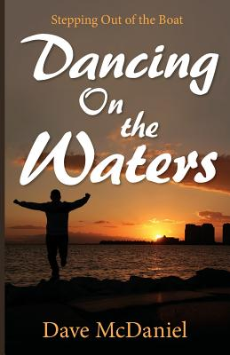 Dancing on the Waters by Dave McDaniel