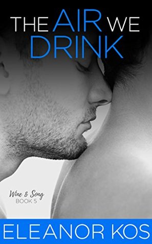 The Air We Drink by Eleanor Kos