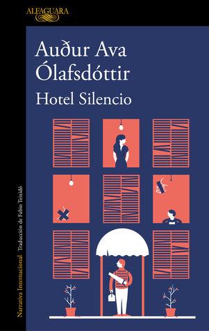 Hotel Silencio by Auður Ava Ólafsdóttir