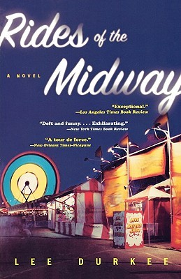 Rides of the Midway: A Novel by Lee Durkee