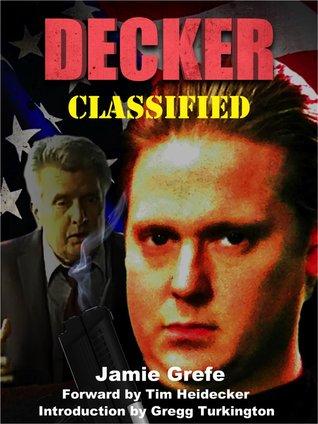 DECKER: CLASSIFIED by Jamie Grefe, Tim Heidecker, Gregg Turkington, Sasha Samochina