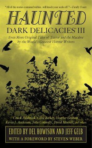 Haunted: Dark Delicacies III by Del James, Jeff Gelb, Eric Red, Del Howison