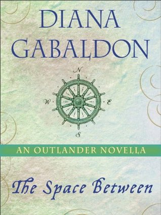 The Space Between by Diana Gabaldon