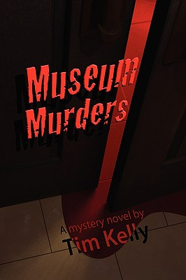 The Museum Murders by Tim Kelly