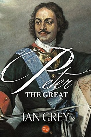 Peter the Great by Ian Grey