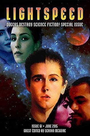 Lightspeed Magazine, June 2015: Queers Destroy Science Fiction! Special Issue by Bonnie Jo Stufflebeam, Geoff Ryman, Susan Jane Bigelow, Chaz Brenchley, John Chu, Nicasio Andres Reed, Amal El-Mohtar, Nalo Hopkinson, Seanan McGuire, R.B. Lemberg