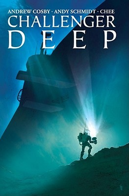 Challenger Deep by Andy Schmidt, Andrew Cosby, Chee Yang Ong
