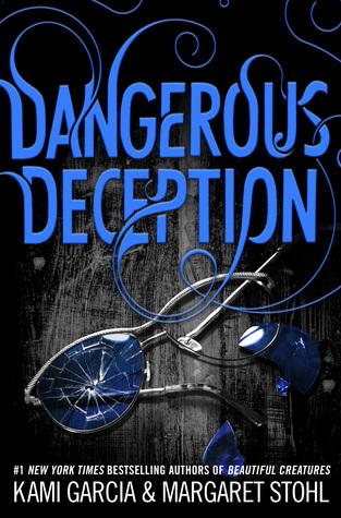 Dangerous Deception by Margaret Stohl, Kami Garcia