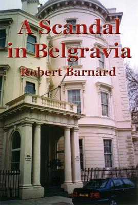 A Scandal in Belgravia by Robert Barnard