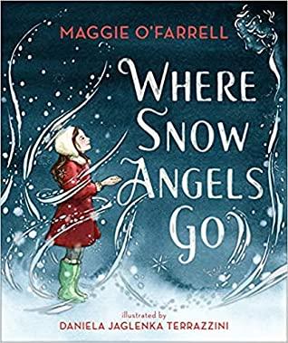 Where Snow Angels Go by Maggie O'Farrell, Daniela Jaglenka Terrazzini