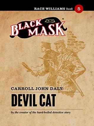 Devil Cat: Race Williams #5 (Black Mask) by Carroll John Daly