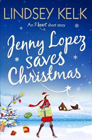 Jenny Lopez Saves Christmas by Lindsey Kelk