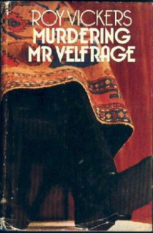 Murdering Mr. Velfrage by Roy Vickers
