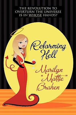 Reforming Hell by Marilyn Mattie Brahen
