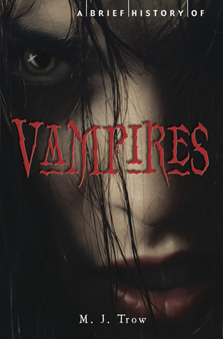 A Brief History of Vampires by M.J. Trow