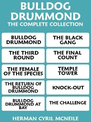 Bulldog Drummond The Complete Collection by Sapper