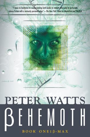 Behemoth: β-Max by Peter Watts