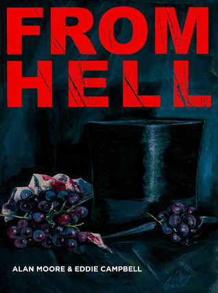 From Hell by Eddie Campbell, Alan Moore, Pete Mullins
