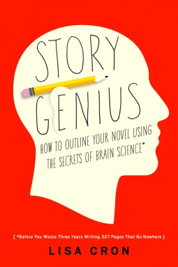 Story Genius: How to Use Brain Science to Go Beyond Outlining and Write a Riveting Novel (Before You Waste Three Years Writing 327 Pages That Go Nowhere) by Lisa Cron