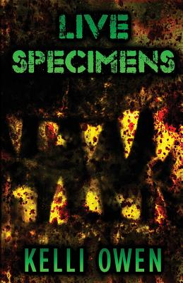 Live Specimens by Kelli Owen