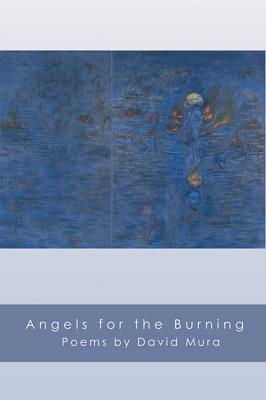 Angels for the Burning by David Mura