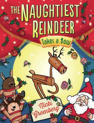 Naughtiest Reindeer Takes a Bow by Nicki Greenberg
