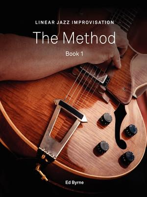 Linear Jazz Improvisation Method Book I by Ed Byrne