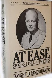 At Ease: Stories I Tell to Friends by Dwight D. Eisenhower