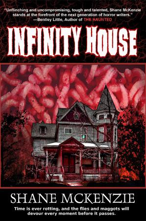 Infinity House by Shane McKenzie