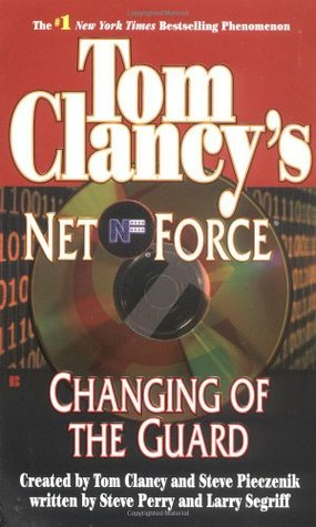 Changing of the Guard by Steve Perry, Larry Segriff, Steve Pieczenik, Tom Clancy