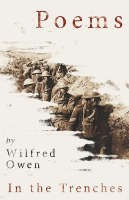 Poems by Wilfred Owen - In the Trenches by Wilfred Owen