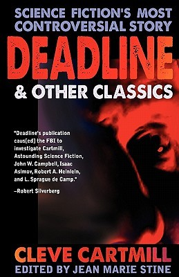 Deadline & Other Controversial SF Classics by Jean Marie Stine, Cleve Cartmill