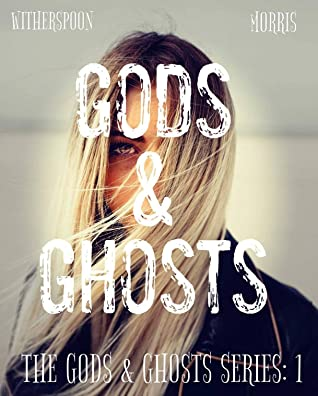 Gods & Ghosts by Cynthia D. Witherspoon, T.H. Morris